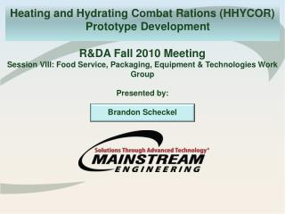 Heating and Hydrating Combat Rations (HHYCOR) Prototype Development