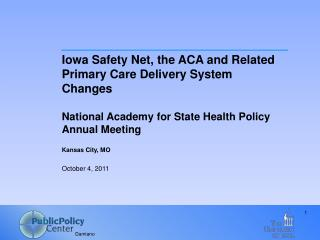 Iowa Safety Net, the ACA and Related Primary Care Delivery System Changes