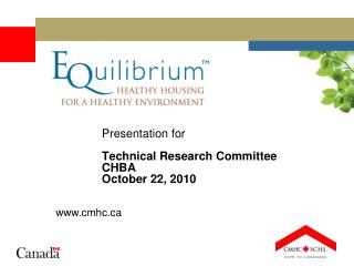 Presentation for  Technical Research Committee CHBA October 22, 2010