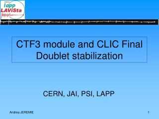 CTF3 module and CLIC Final Doublet stabilization