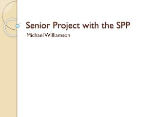 Senior Project with the SPP