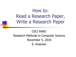 How to: Read a Research Paper, Write a Research Paper