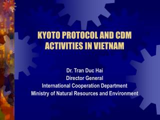 KYOTO PROTOCOL AND CDM ACTIVITIES IN VIETNAM