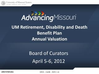 UM Retirement, Disability and Death Benefit Plan Annual Valuation