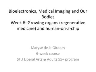 Maryse  de la Giroday 6-week course SFU Liberal Arts & Adults 55+ program