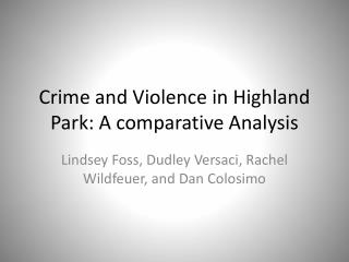 Crime and Violence in Highland Park: A comparative Analysis