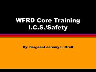 WFRD Core Training I.C.S./Safety