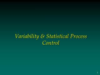 Variability & Statistical Process Control