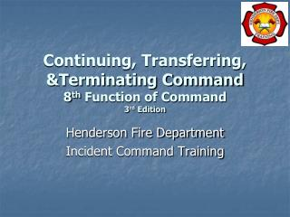 Continuing, Transferring, &Terminating Command 8 th  Function of Command 3 rd  Edition