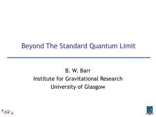 Beyond The Standard Quantum Limit