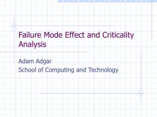 Failure Mode Effect and Criticality Analysis