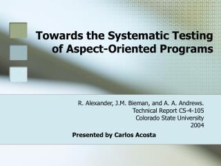 Towards the Systematic Testing of Aspect-Oriented Programs
