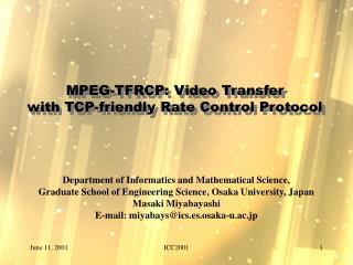 MPEG-TFRCP: Video Transfer  with TCP-friendly Rate Control Protocol