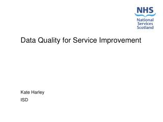Data Quality for Service Improvement