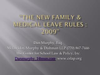 """The NEW Family & Medical Leave rules  :  2009"""