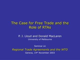 The Case for Free Trade and the Role of RTAs