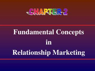 Fundamental Concepts in Relationship Marketing