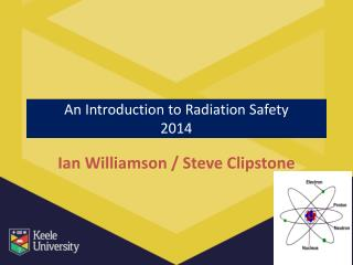 An Introduction to Radiation Safety 2014