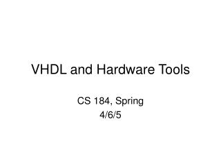 VHDL and Hardware Tools