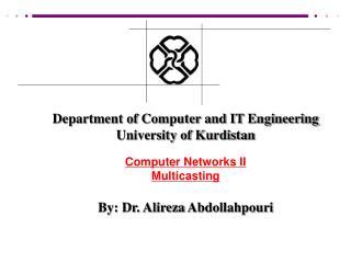 Department of Computer and IT Engineering University of Kurdistan Computer Networks II