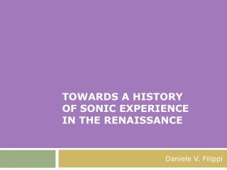towards a history  of sonic experience  in the renaissance