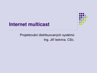 Internet multicast