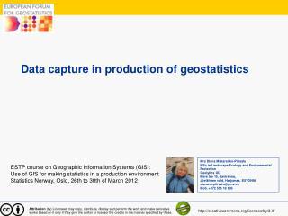 Data capture in production of  geostatistics