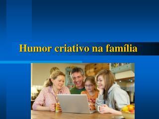 Humor criativo na família