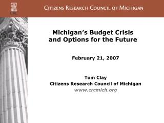 Michigan's Budget Crisis  and Options for the Future