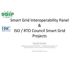 Smart Grid Interoperability Panel & ISO / RTO Council Smart Grid Projects