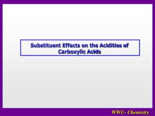 Substituent Effects on the Acidities of Carboxylic Acids