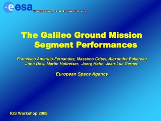 The Galileo Ground Mission Segment Performances Francisco Amarillo-Fernandez