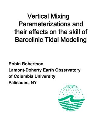Vertical Mixing Parameterizations and their effects on the skill of Baroclinic Tidal Modeling