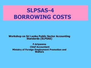 SLPSAS-4        BORROWING COSTS