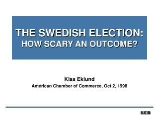THE SWEDISH ELECTION: HOW SCARY AN OUTCOME?