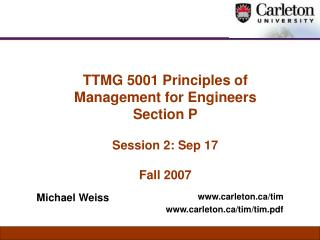 TTMG 5001 Principles of  Management for Engineers Section P Session 2: Sep 17 Fall 2007