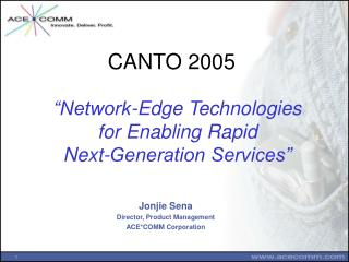 """Network-Edge Technologies  for Enabling Rapid  Next-Generation Services"""