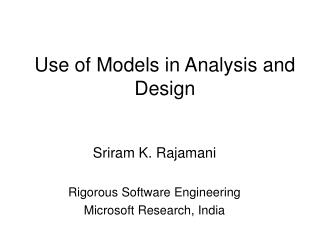 Use of Models in Analysis and Design
