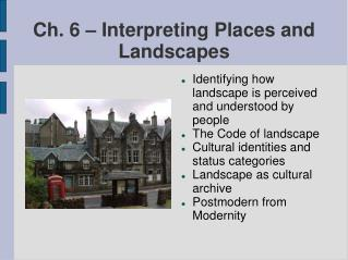 Ch. 6 – Interpreting Places and Landscapes