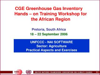 UNFCCC - NAI SOFTWARE  Sector: Agriculture Practical Aspects and Exercises