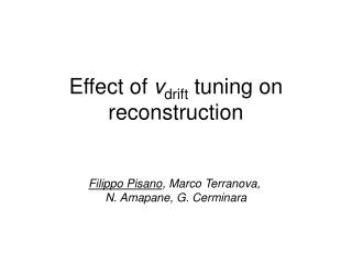 Effect of  v drift  tuning on reconstruction