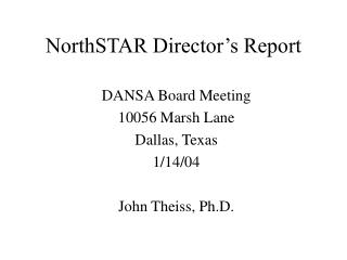 NorthSTAR Director's Report