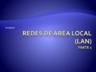 Redes de área local (LAN) Parte  1