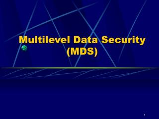 Multilevel Data Security (MDS)