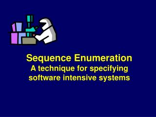 Sequence Enumeration A technique for specifying software intensive systems