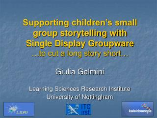 Giulia Gelmini Learning Sciences Research Institute University of Nottingham