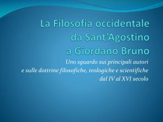La Filosofia occidentale  da Sant'Agostino  a Giordano Bruno