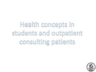 Health concepts in students and outpatient consulting patients