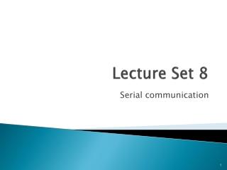 Lecture Set 8