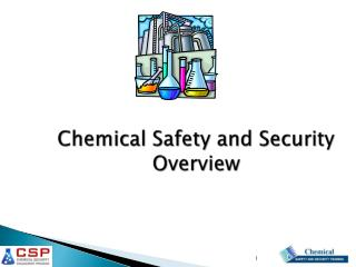 Chemical Safety and Security Overview